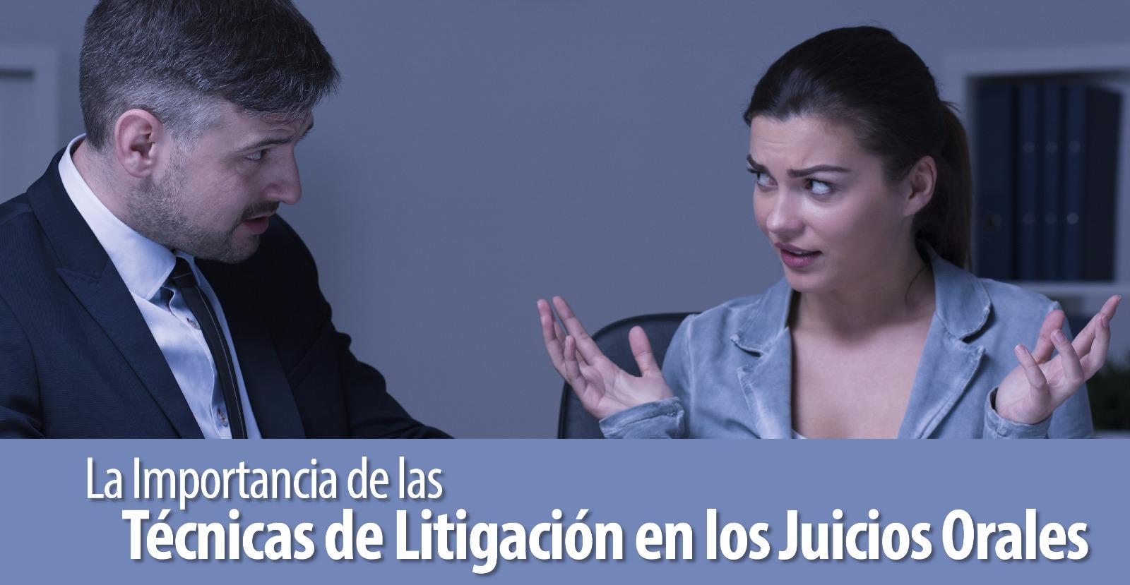 Técnicas de Litigación en los Juicios Orales